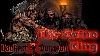 #11| Darkest Dungeon Gameplay Guide | Kill the Swine King | PC Full Game Early Access Review