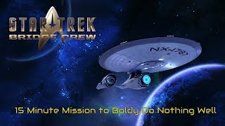Star Trek Bridge Crew Random Voyage of The USS ACG Patrons – Boldy Going Nowhere
