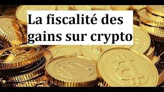 La fiscalité des gains sur les crypto monnaies