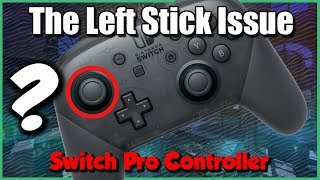 Fixing or Maintaining the Left Stick for Nintendo Switch Pro Controller?