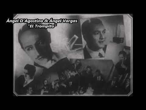 Ángel D'Agostino & Ángel Vargas - El trompito - Tango