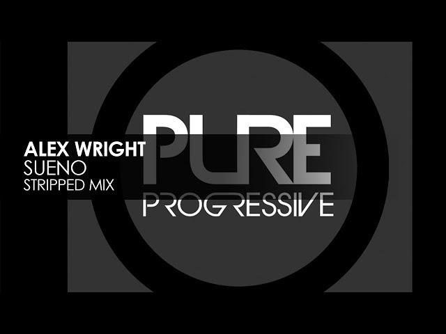 Alex Wright - Sueno (Stripped Mix)