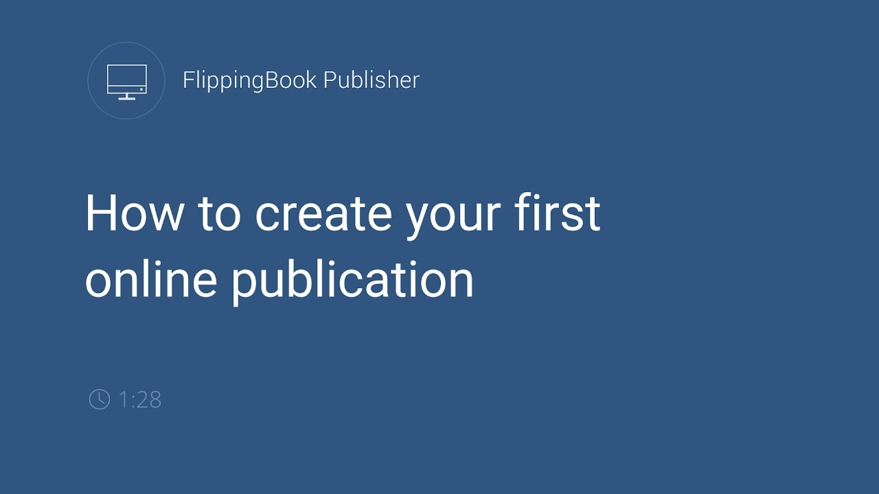 FlippingBook Publisher: How to create your first online publication