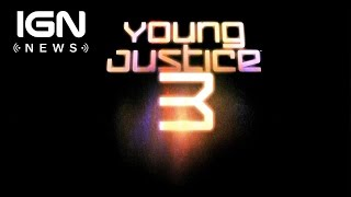Young Justice Returning for Season 3 - IGN News