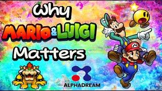 Why Mario & Luigi Matters