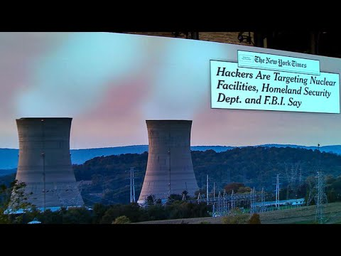 Feds warn foreign hackers targeting U.S. nuclear plants