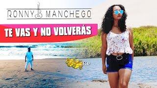 RONNY MANCHEGO / TE VAS Y NO VOLVERÁS / VIDEO OFICIAL 2018 / TARPUY PRODUCCIONES