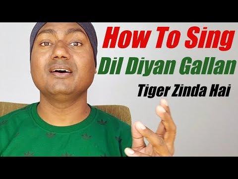 How To Sing Dil Diyan Gallan ?