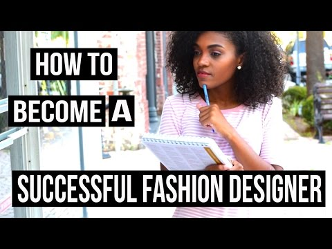 How To Become A Successful Fashion Designer 11 Tips Youtube