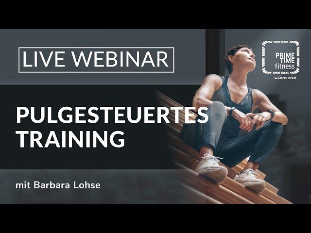 PRIME TIME Webinar: Pulsgesteuertes Training • Sinn & Nutzen