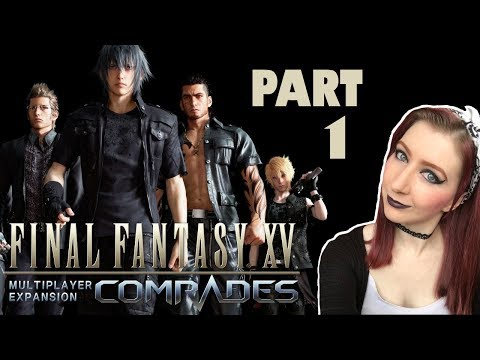 Final Fantasy XV COMRADES Multiplayer Co Op Exapansion Gameplay Part 1