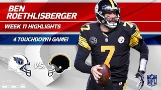 Ben Roethlisberger's 4 TD Game vs. Tennessee! | Titans vs. Steelers | Wk 11 Player Highlights