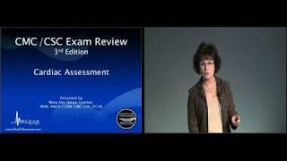 CMC/CSC Exam Review: Cardiac Assessment - MED-ED