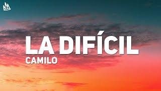 Camilo - La Dificil (Letra)