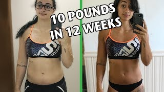 How I Lost 10lbs In 12 Weeks