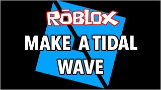 Roblox Studio: Make a Tidal Wave (CFrame LookVector and Infinite Loops)
