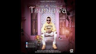 Umar M Shariff Tsuntuwar Soyayya (TSUNTUWA NEW ALBUM) 2017