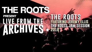 The Roots Present Live from the Archives: The Roots featuring Jeremy Ellis