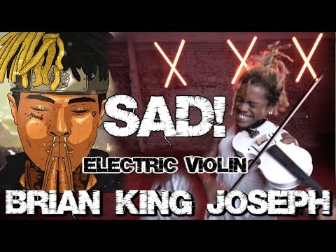XXXTENTACION - SAD - BRIAN KING JOSEPH - ELECTRIC VIOLIN REMIX