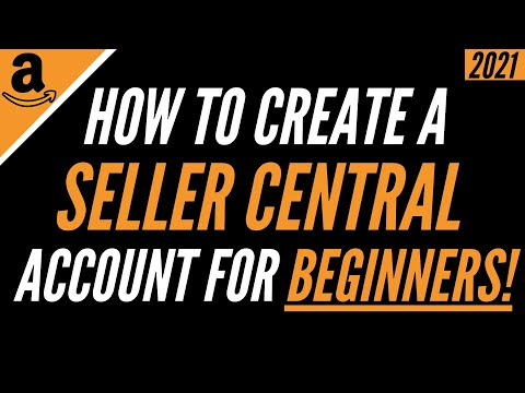 How To Setup Your Amazon Seller Central Account 2021 (Step-By-Step Tutorial) | Seller Registration