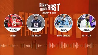 Chiefs, Tom Brady, Eddie George, OBJ + LSU (1.16.20) | FIRST THINGS FIRST Audio Podcast