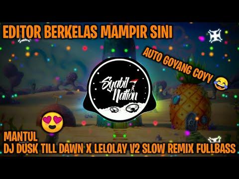 dj-dusk-till-dawn-x-lelolay-v2-slow-remix-fullbass-(dj-nansuya)