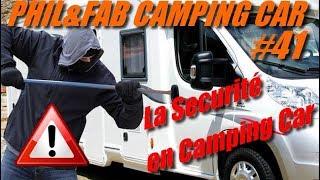 """Phil & Fab Camping car #41 """"la securité en Camping car"""""""