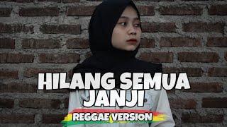 Download Lagu HILANG SEMUA JANJI - REGGAE VERSION mp3