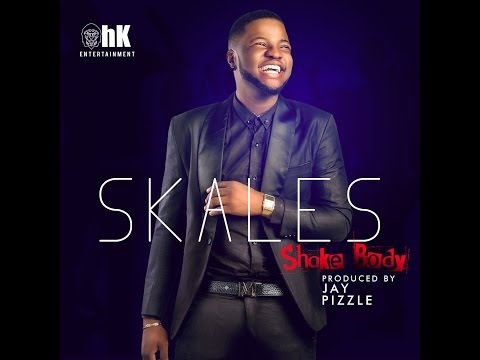 SKALES - SHAKE BODY (AUDIO)
