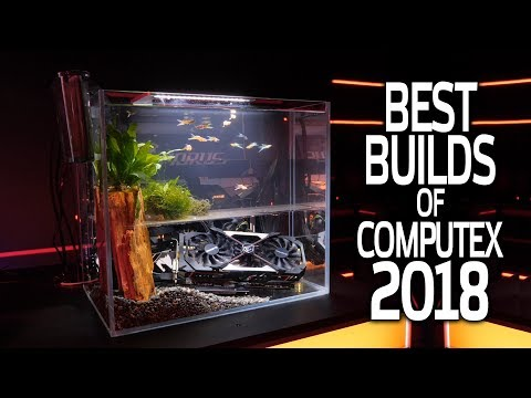 The BEST and Most EPIC Builds of Computex 2018!