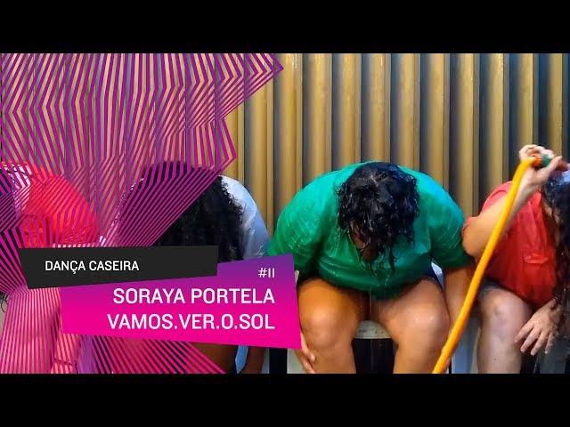 Dança Caseira: Soraya (ep 11) - vamos.ver.o.sol