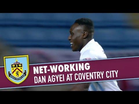 NET-WORKING | Dan Agyei At Coventry City