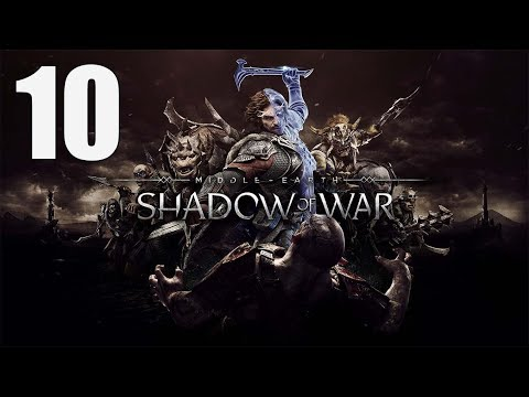 Middle-earth: Shadow of War - Walkthrough Part 10: Traitor's Gate