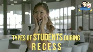 Types of Students during Recess