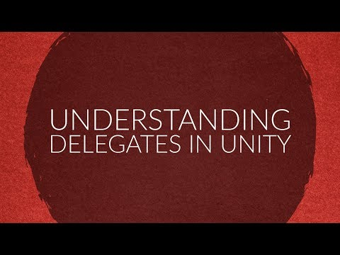 Unity3D - Delegates And Actions Introduction