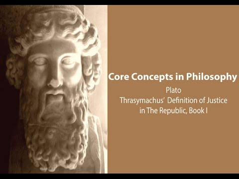 Plato, Thrasymachus' Definition of Justice (Republic, bk. 1) - Philosophy Core Concepts