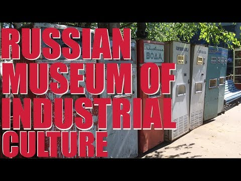 The Museum of Industrial Culture - Moscow, Russia
