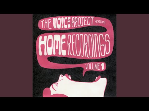 Home recordings vol 1 the voice project
