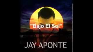 Watch Jay Aponte Bajo El Sol video