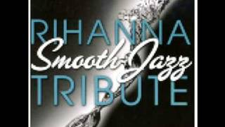 Rihanna-Don't Stop The Music (Smooth Jazz Tribute)