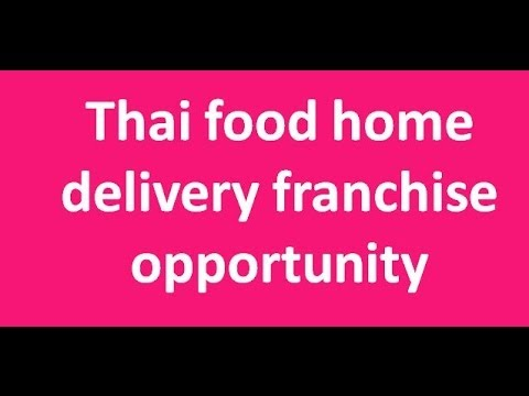 Thai food home delivery franchise opportunity