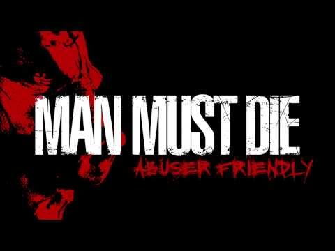 MAN MUST DIE  - Abuser Friendly feat. Max Cavalera (full track)