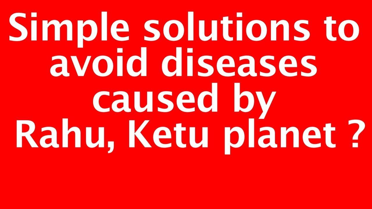 Simple feeding to avoid diseases caused by Rahu, Ketu planet