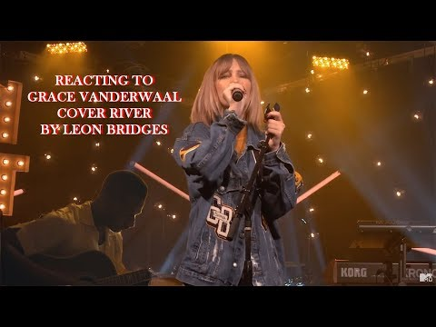 Reacting to Grace Vanderwaal Cover River by Leon Bridges