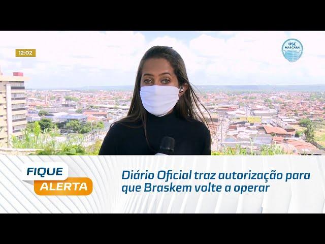 Diário Oficial traz autorização para que Braskem volte a operar no bairro de Bebedouro