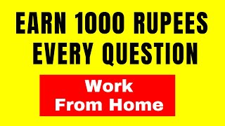 Earn Money Online Without Investment in India! Make 1000 Per Question - 2020