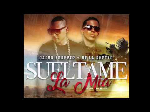 SUELTAME LA MIA Remix  Jacob Forever ft  De La Ghetto