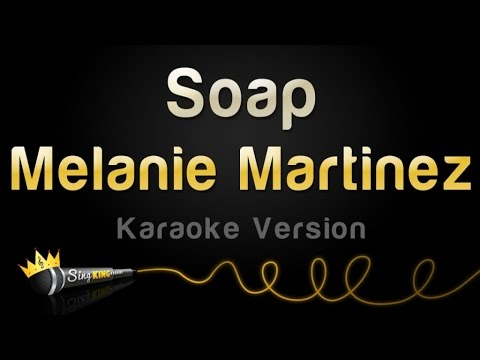 Melanie Martinez - Soap (Karaoke Version)