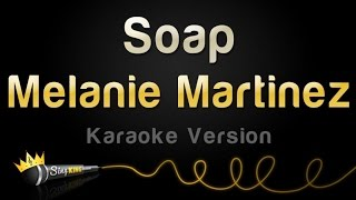 Video Melanie Martinez - Soap (Karaoke Version) download MP3, MP4, WEBM, AVI, FLV April 2018
