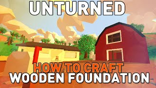 Unturned - How To Craft Wooden Foundation Tutorial